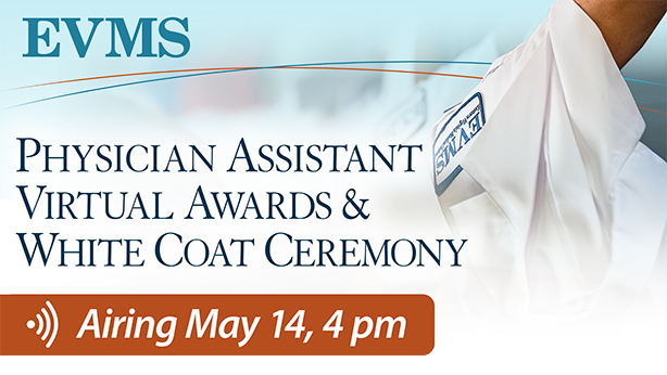 Physician Assistant Virtual Awards & White Coat Ceremony, Airing May 14, 4 p.m.