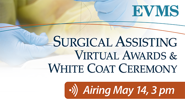 Surgical Assisting Virtual Awards and White Coat Ceremony, Airing May 14, 3 p.m.